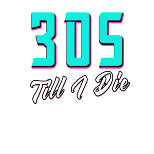 305 Till I Die Miami