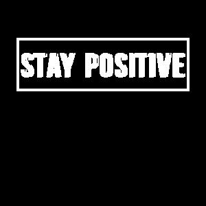 Bleib positiv! Positives Denken