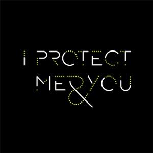 I portect me & you