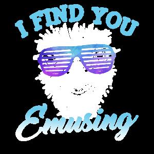 Emu Ich finde dich amüsant