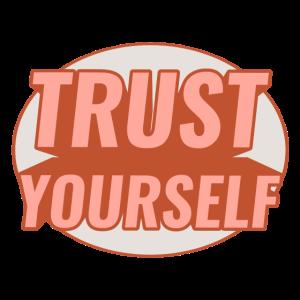 vertraue dir selbst