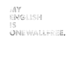 My English Is Onewallfree Engleutsch Denglisch