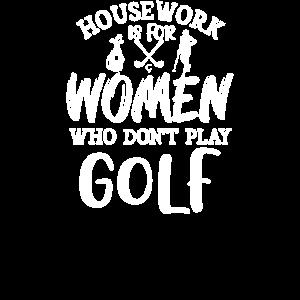 Hausarbeit ist für Frauen, die nicht Golf spielen