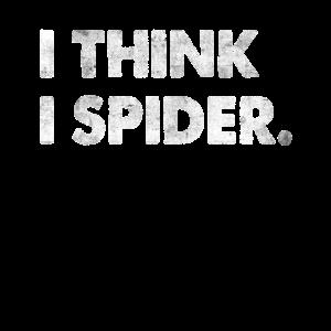 I Think I Spider Engleutsch Spruch Denglisch