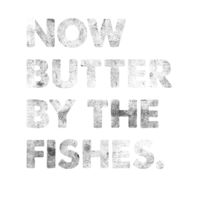 Now Butter By The Fishes Spruch Denglisch T-Shirt
