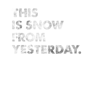 This Is Snow From Yesterday Shirt Spruch Denglisch