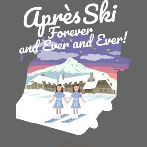Apres Ski Forever