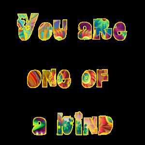 Du bist einmalig.