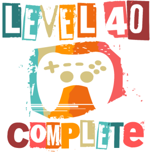 40. Geburtstag Level 40 Complete 40 Jahre Gaming