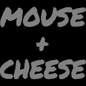 Maus + Käse / Maus + Käse