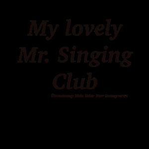 My lovely Mr. Singing Club