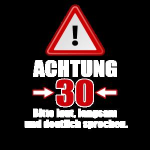 Achtung 30! Lustiges Geschenk zum 30. Geburtstag