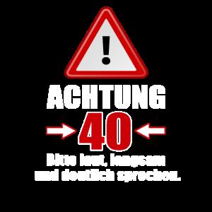 Achtung 40! Lustiges Geschenk zum 40. Geburtstag