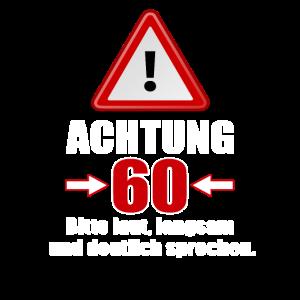 Achtung 60! Lustiges Geschenk zum 60. Geburtstag