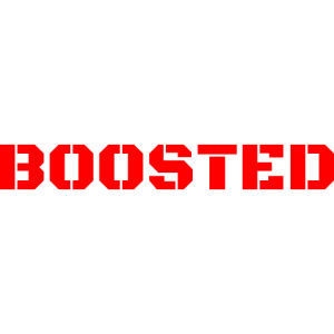 BOOSTED SO WHAT