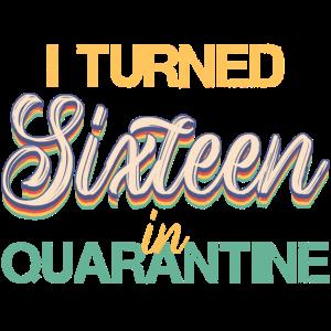 Ich wurde sechzehn in Quarantäne