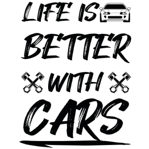 Auto Tuning Life is better with Cars Geschenk