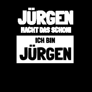 Jürgen macht das schon, ich bin Jürgen!