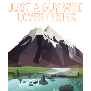 Just a guy who loves hiking