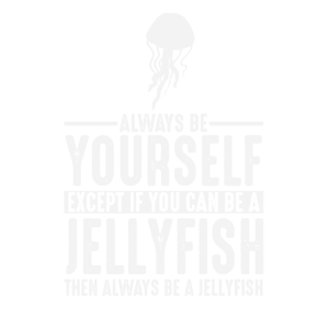 Jellyfish Gift Always Be Yourself