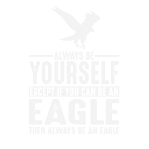 Eagle Gift Always Be Yourself
