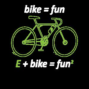 Bike = Fun E+Bike = Fun² E-Bike Fahrrad