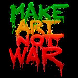 Mach Kunst, nicht Krieg