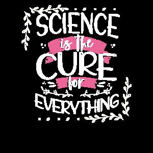 Scientist Gift Science ist das Heilmittel für alles