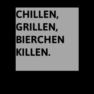 CHILLEN GRILLEN BIERCHEN KILLEN