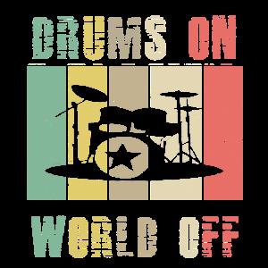 Schlagzeug Welt Retro Spruch