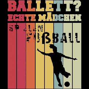 Ballett? Echte Mädchen Spielen Fußball Fußballveri