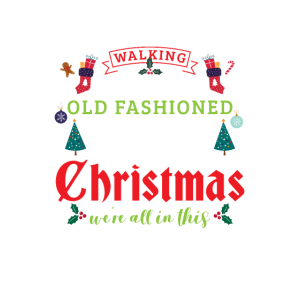 Nobodys Walking Fun Old Fashioned Family Christmas