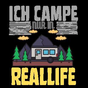 Ich campe nur in Reallife Gaming Geschenk