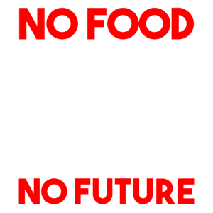 No Farmer No Food No Future Landwirtschaft Bauer