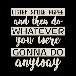 Listen smile agree