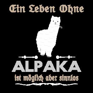 Leben ohne Alpaka sinnlos Alpaca Liebhaber Outfit
