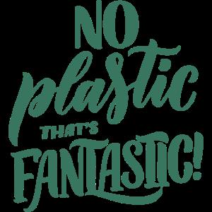 Kein Plastik, das fantastisch ist