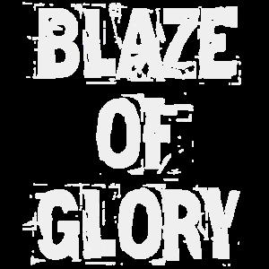 blaze of glory - Glanz und Gloria - weiß