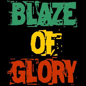 blaze of glory - Glanz und Gloria - rasta