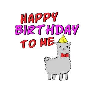 Happy birthday to me Lama