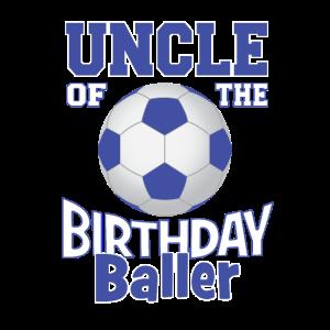 Onkel des Geburtstags Baller Soccer Lover Bday