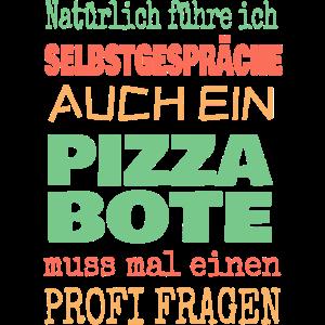 Natürlich Selbstgespräche Pizzabote fragen