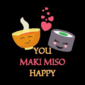 Süßer Lustiger Spruch You Maki Miso Happy