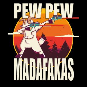 Pew Pew Madafakas Goat