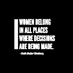 Women Belong In All Paces RBG Zitat