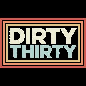 Dirty Thirty. Geburtstag 30 Geschenk