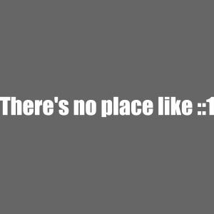There's no place like ::1