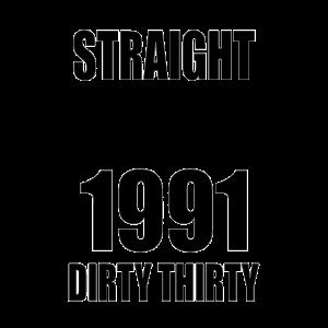 30. Geburtstag Geschenk - Straight Outta 1991