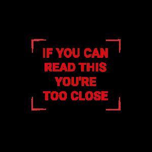 Wenn du das lesen kannst, bist du zu nahe. Abstand