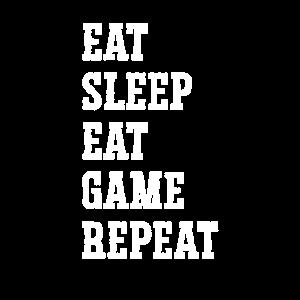 Eat sleep eat game repeat